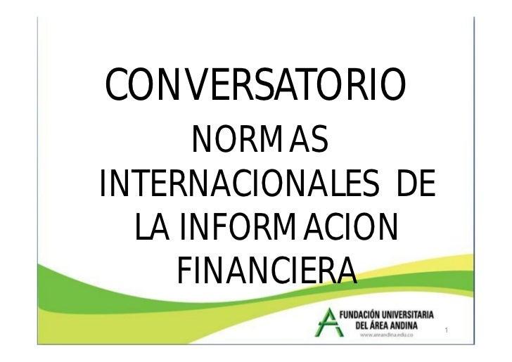 CONVERSATORIO      NORMASINTERNACIONALES DE  LA INFORMACION     FINANCIERA                     1