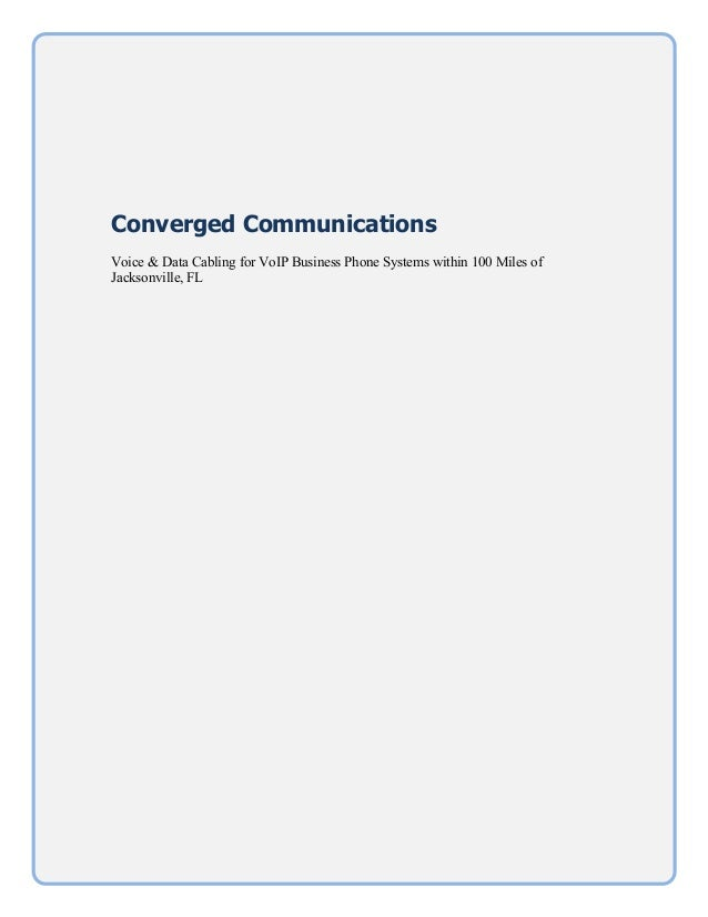 Converged Communications Voice & Data Cabling for VoIP Business Phone Systems within 100 Miles of Jacksonville, FL     ...