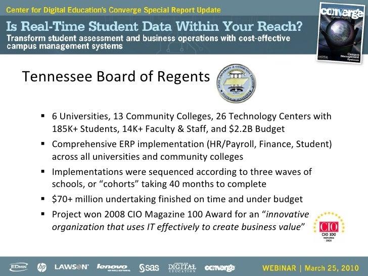 <ul><li>Tennessee Board of Regents </li></ul><ul><ul><li>6 Universities, 13 Community Colleges, 26 Technology Centers with...