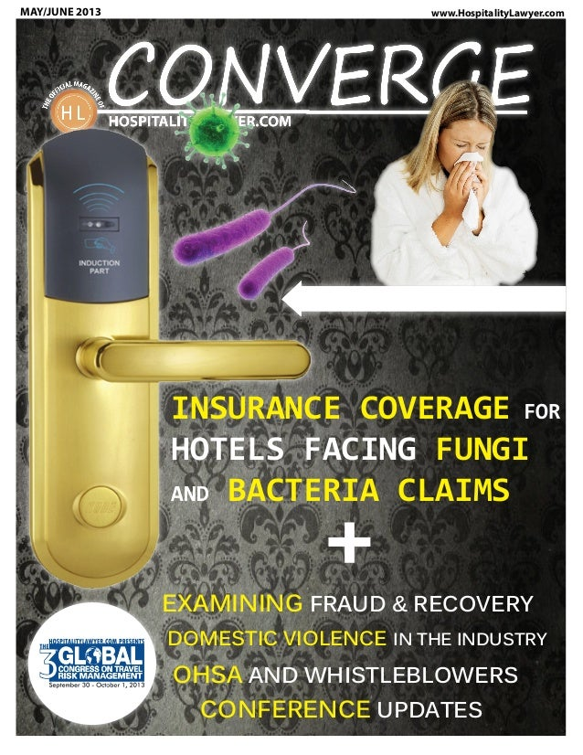 HospitalityLawyer.com | CONVERGE May-June 2013 Issue - Insurance Coverage for Hotels Facing Fungi and Bacteria Claims, Examining Fraud & Recovery, Domestic Violence in the Industry, OSHA and Whistleblowers, Confernece Updates and More