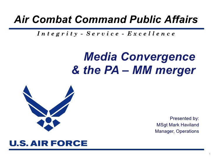 Presented by: MSgt Mark Haviland Manager, Operations Media Convergence  & the PA – MM merger