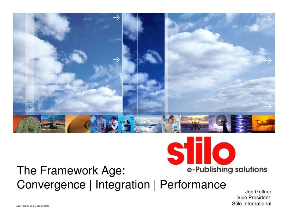The Framework Age: Convergence   Integration   Performance          Joe Gollner                                           ...