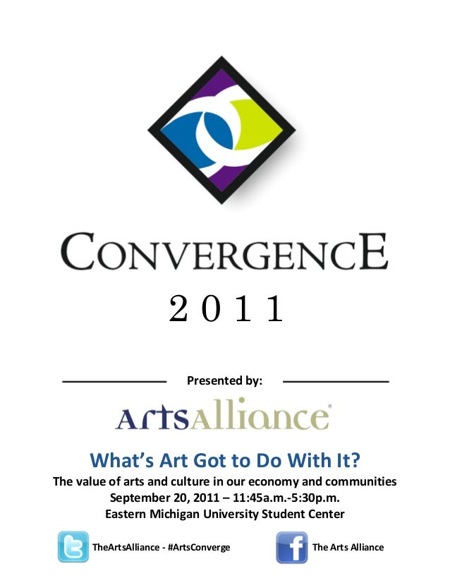 2011 Presented  by:  What's  Art  Got  to  Do  With  It? The  value  of  arts  and  culture  in  our  economy  and  commun...