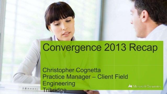 Convergence 2013 Recap by a CRM MVP @CCOGNETTA