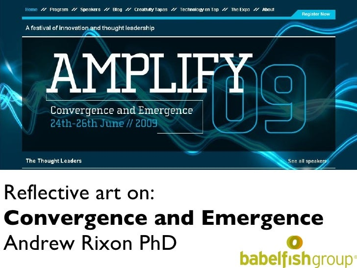 Reflective art on:  Convergence and Emergence Andrew Rixon PhD