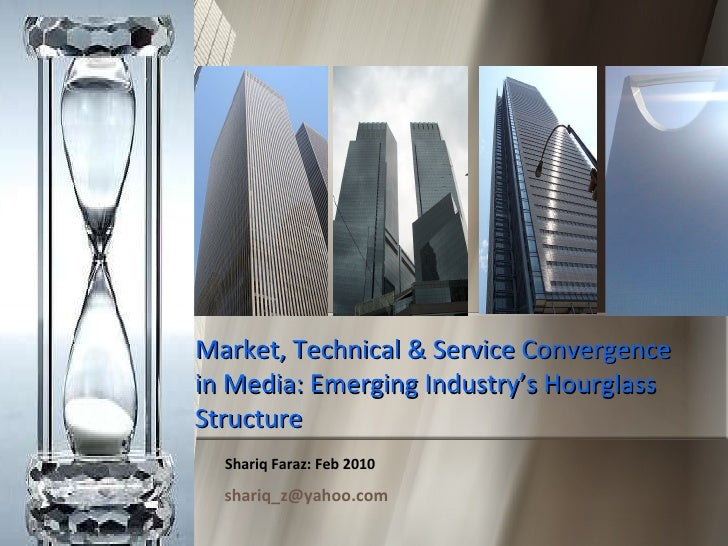 Market, Technical & Service Convergence in Media: Emerging Industry's Hourglass Structure
