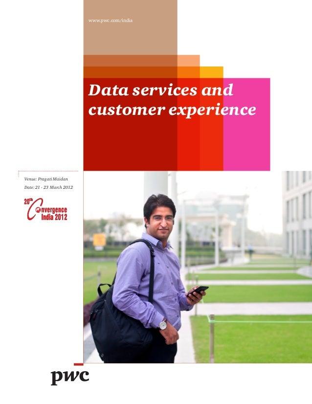 www.pwc.com/india                           Data services and                           customer experienceVenue: Pragati ...