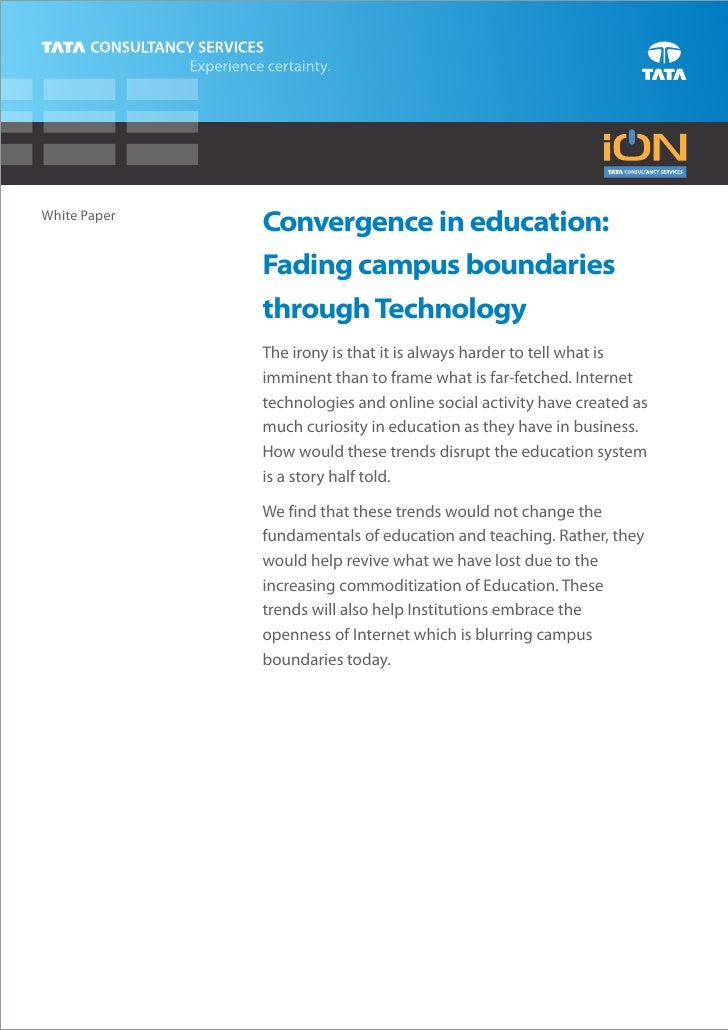 White Paper              Convergence in education:              Fading campus boundaries              through Technology  ...