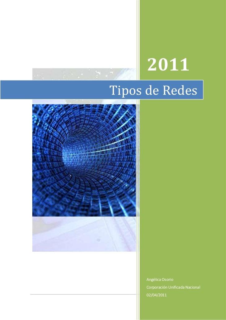 left250002672715Tipos de Redes900007300Tipos de Redesrighttop2011Angélica OsorioCorporación Unificada Nacional02/04/2011...