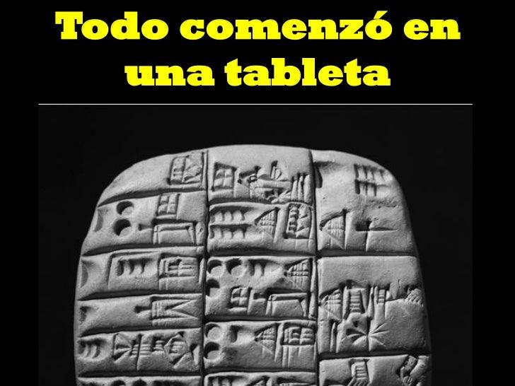 Todo comenzó en  una tableta