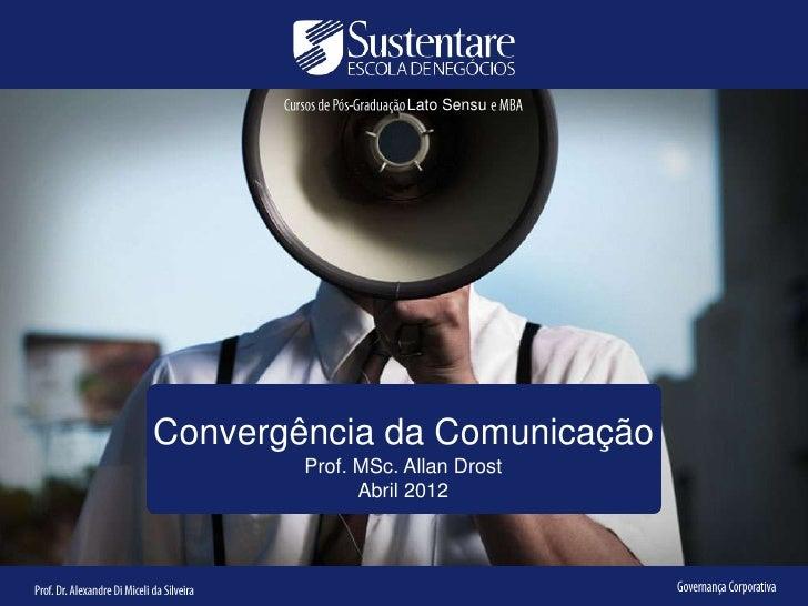 Lato SensuConvergência da Comunicação        Prof. MSc. Allan Drost              Abril 2012
