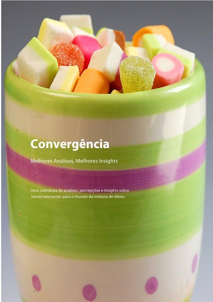 Convergência Melhores Análises, Melhores Insights     Uma coletânea de análises, percepções e insights sobre temas relevan...