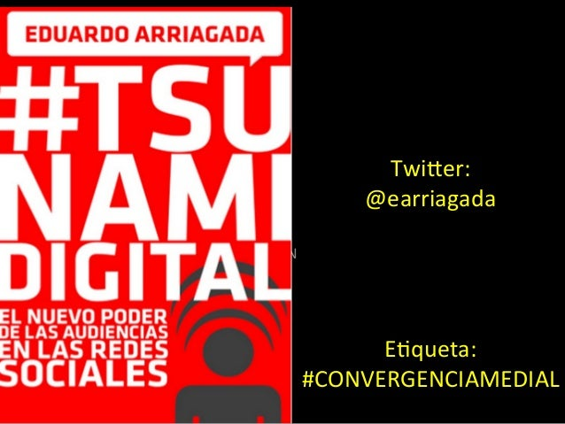 Twi$er:   @earriagada               E.queta:   #CONVERGENCIAMEDIAL   • N