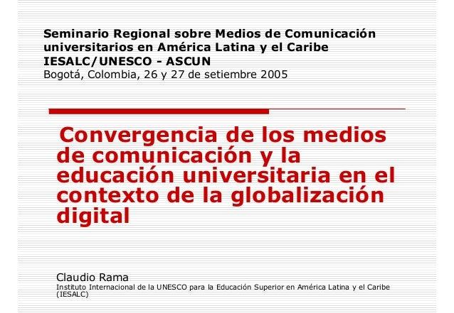Convergencia medios de comunicacion y la educación universitaria en el contexto de la globalización digital