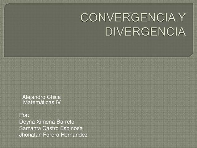 Alejandro Chica Matemáticas IVPor:Deyna Ximena BarretoSamanta Castro EspinosaJhonatan Forero Hernandez