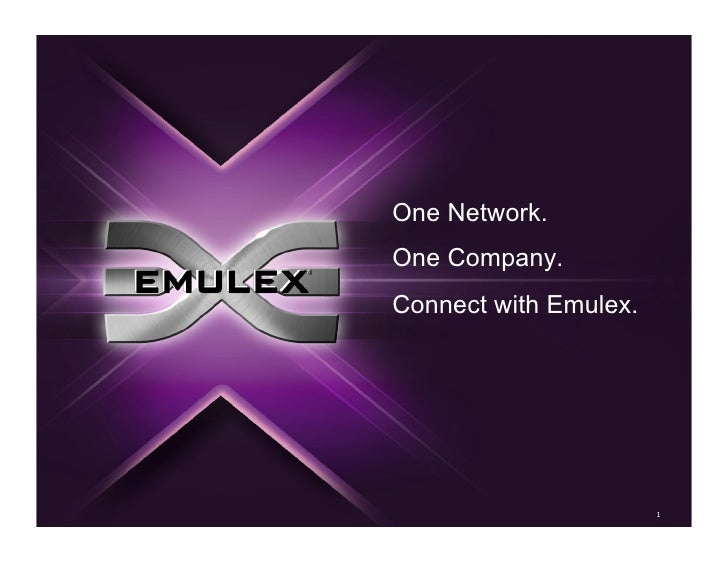 One Network. One Company. Connect with Emulex.                            1