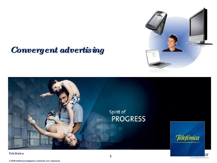 Convergent advertising © 2008 Telefónica Investigación y Desarrollo, S.A. Unipersonal