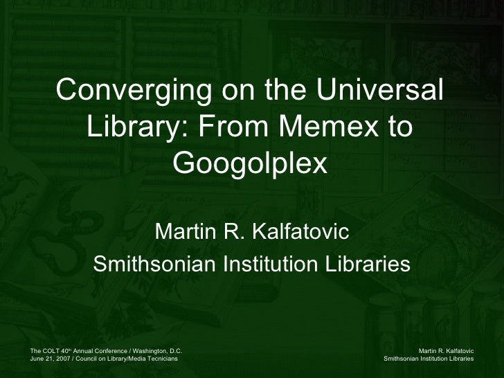 Converging on the Universal Library: From Memex to Googolplex