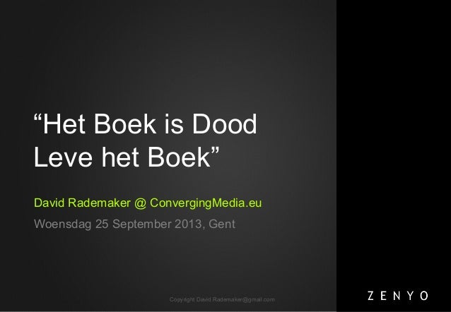 "Copyright David.Rademaker@gmail.com ""Het Boek is Dood Leve het Boek"" David Rademaker @ ConvergingMedia.eu Woensdag 25 Sept..."