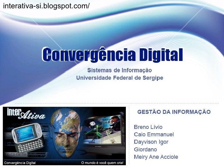 ConvergêNcia Digital (Interativa.Blogspot.Com)