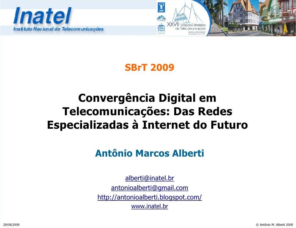 SBrT 2009                     Convergência Digital em                Telecomunicações: Das Redes              Especializad...