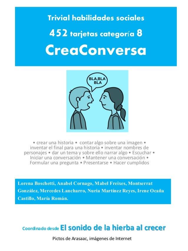 Trivial habilidades sociales  452 tarjetas categoría 8 CreaConversa  • crear una historia • contar algo sobre una imagen •...