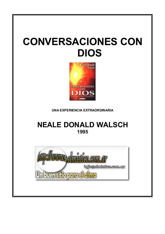CONVERSACIONES CON DIOS UNA EXPERIENCIA EXTRAORDINARIA NEALE DONALD WALSCH 1995