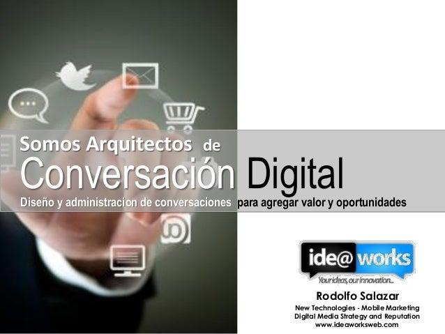 Somos Arquitectos de Conversación DigitalDiseño y administracion de conversaciones para agregar valor y oportunidades Rodo...