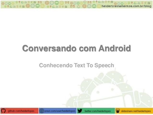 Conversando com Android Conhecendo Text To Speech
