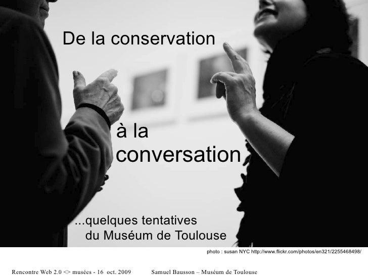 De la conservation                                         à la                                     conversation          ...