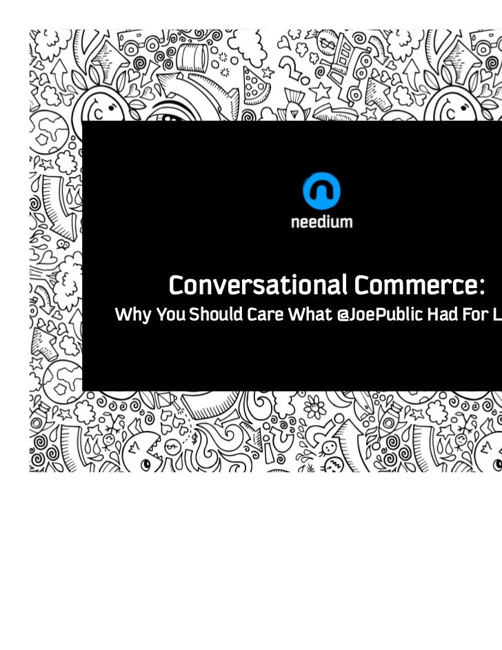 Conversational Commerce:Why You Should Care What @JoePublic Had For Lunch