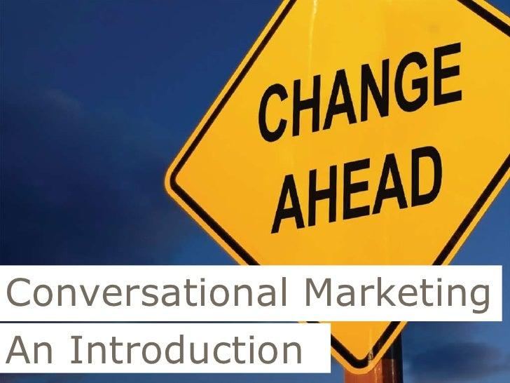 Conversational Marketing<br />An Introduction<br />