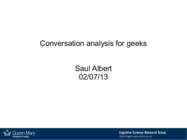 Conversation analysis for geeks Saul Albert 02/07/13