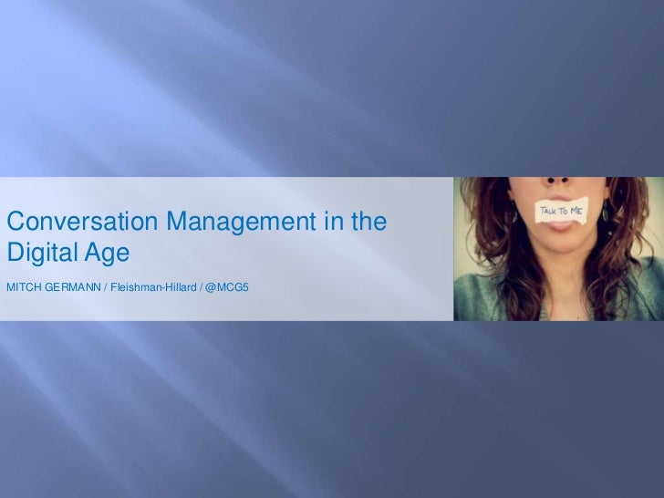 Conversation Management in the Digital Age