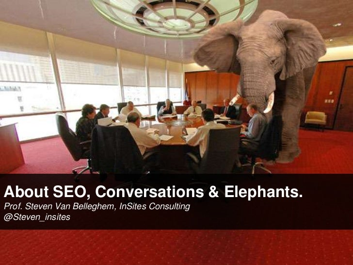 About conversations, SEO & elephants