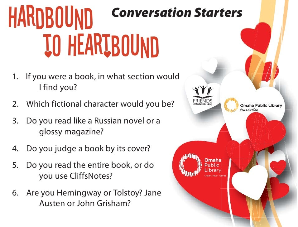 Hardbound                 Conversation Starters    to Heartbound1. If you were a book, in what section would              ...