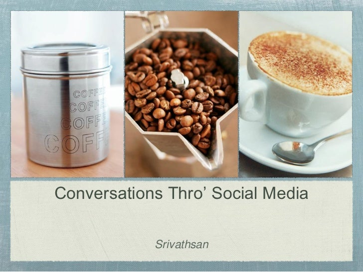 "Conversations Thro"" Social Media            Srivathsan"