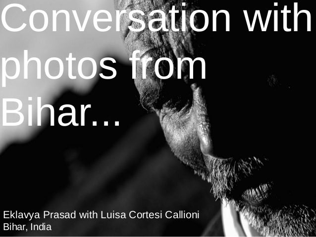 Conversation with photos from bihar