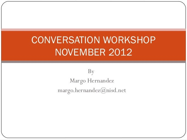 Conversation workshop november2012