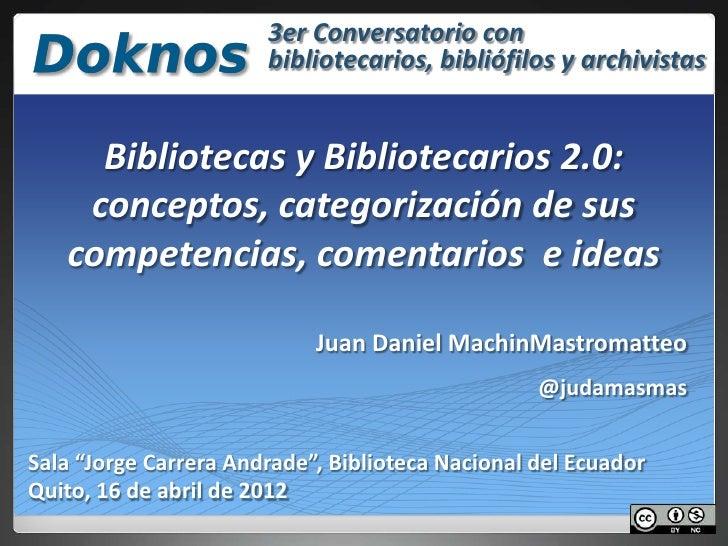 3er Conversatorio con                       bibliotecarios, bibliófilos y archivistas     Bibliotecas y Bibliotecarios 2.0...