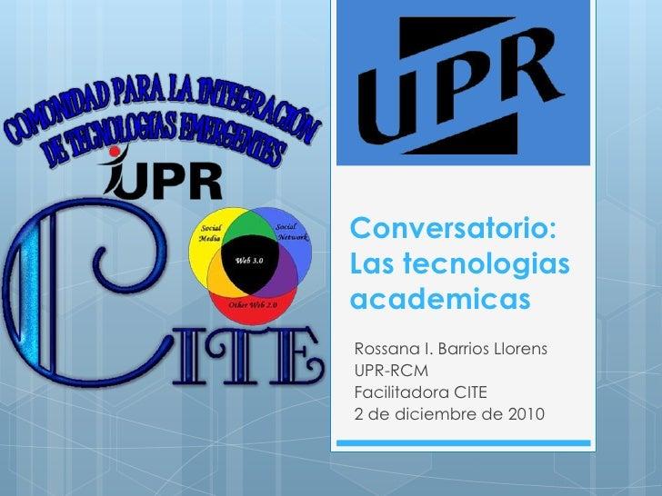 Conversatorio las tecnologias academicas