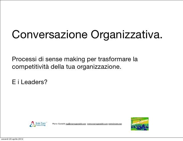 Conversazione Organizzativa.          Processi di sense making per trasformare la          competitività della tua organiz...