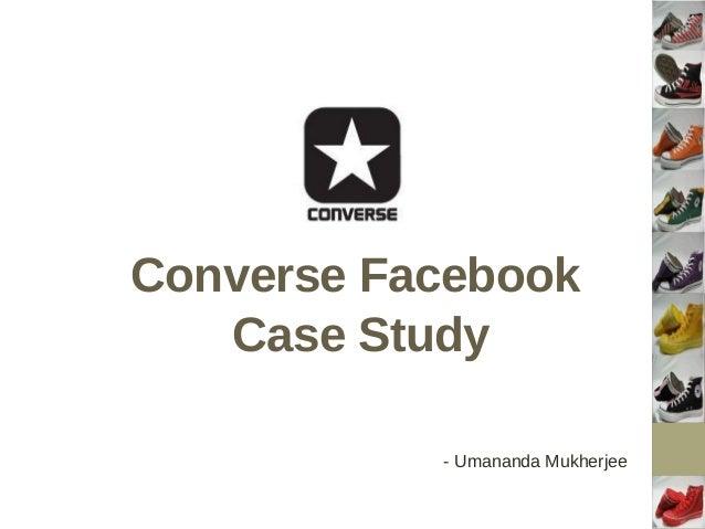 Converse Facebook   Case Study           - Umananda Mukherjee