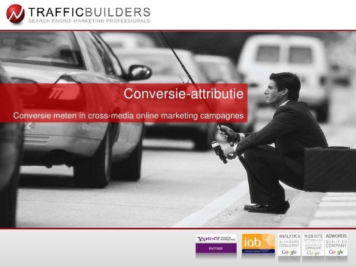 Conversie attributie - Google Analytics User Conference (GAUC) 2010