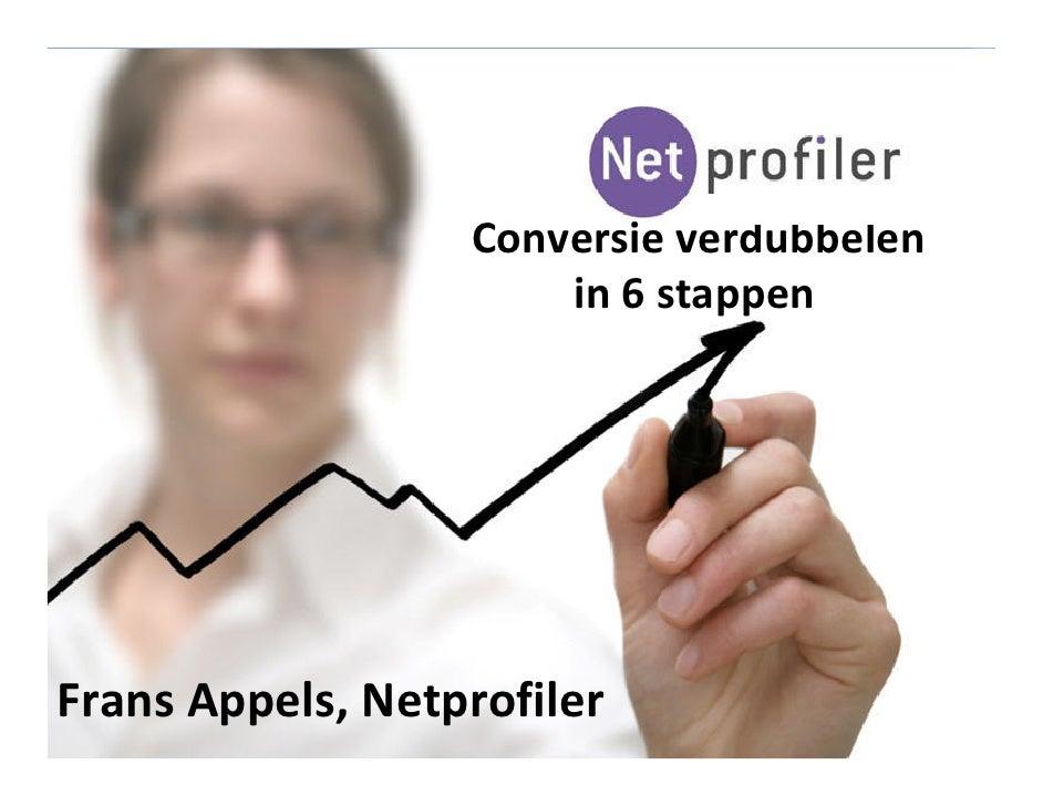 Conversie verdubbelen                      in 6 stappenFrans Appels, Netprofiler