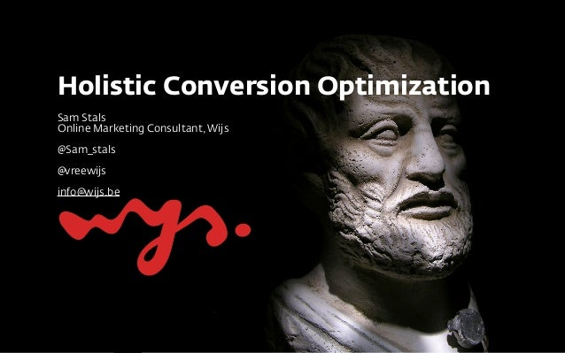Holistic conversion optimization - Conversion Day 2014
