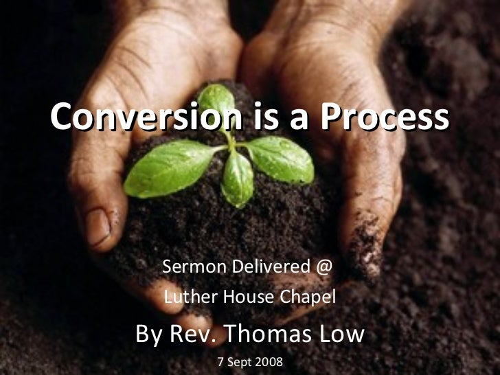 Conversion Is A Process