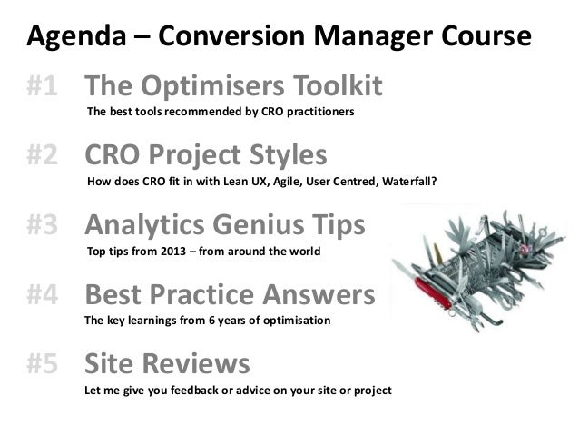 Agenda – Conversion Manager Course#1 The Optimisers Toolkit    The best tools recommended by CRO practitioners#2 CRO Proje...