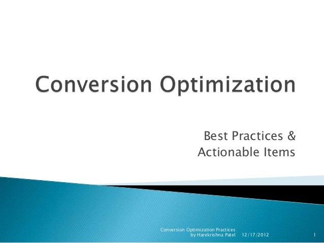 Best Practices &                Actionable ItemsConversion Optimization Practices            by Harekrishna Patel    12/17...