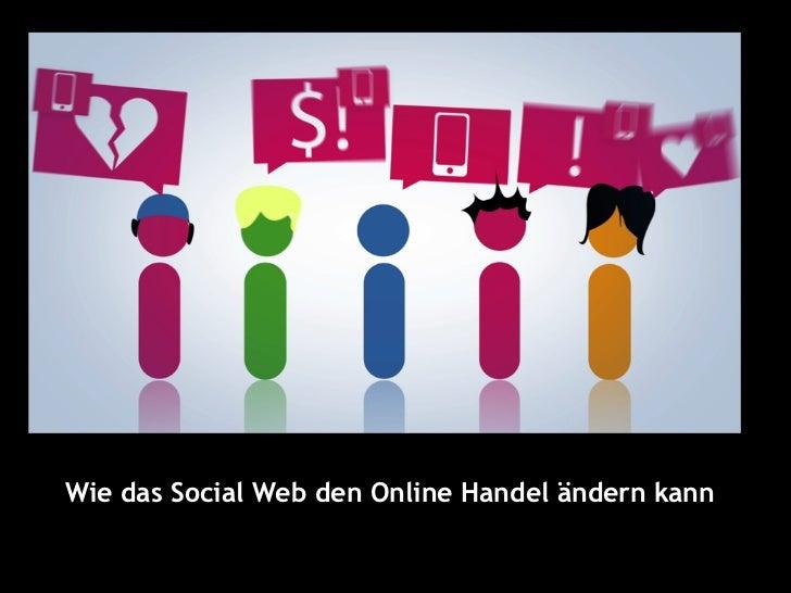 Wie das Social Web den Online Handel ändern kann